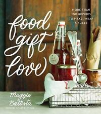Food Gift Love: More than 100 Recipes to Make, Wrap, and Share  (NoDust)