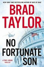 No Fortunate Son: A Pike Logan Thriller, Taylor, Brad, Good Condition, Book