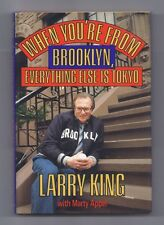 When You're from Brooklyn, Everything Else Is Tokyo by Larry King Book