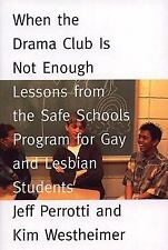 When the Drama Club is Not Enough: Lessons from the Safe Schools Program for Ga