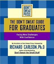 G, The Don't Sweat Guide For Graduates: Facing New Challenges with Confidence (D