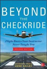 Beyond the Checkride: Flight Basics Your Instructor Never Taught You, Second Edi