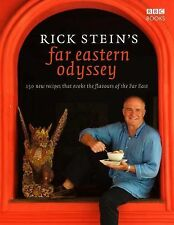 Rick Stein's Far Eastern Odyssey : 150 New Recipes Evoking the Flavours of...