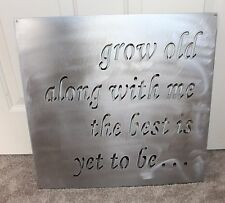 Grow Old Along With Me Sign Metal Wall Decor