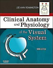 Clinical Anatomy and Physiology of the Visual System by Lee Ann Remington...