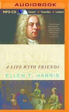 George Frideric Handel : A Life with Friends by Ellen T. Harris (2016, MP3...