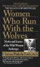 Women Who Run with Wolves: Myths of the Wild Woman Archetype by Clarissa   NEW