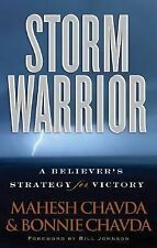 Storm Warrior : A Believer's Strategy for Victory by Mahesh Chavda and Bonnie...