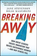 Breaking Away: How Great Leaders Create Innovation that Drives Sustainable Growt