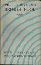 THE FISHERMANS BEDSIDE BOOK BY BB WATKINS PITCHFORD 1946 ED. FISHING ANTHOLOGY