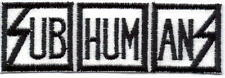 SUBHUMANS LOGO EMBROIDERED PATCH !