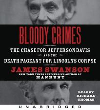 Bloody Crimes Chase for Jefferson Davis & the Death Pageant for Lincoln's Corpse