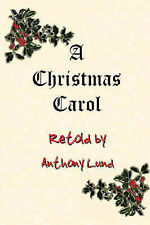 A Christmas Carol Retold, Anthony Lund - Paperback Book NEW 9780955682414