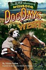 Dog Days of the West (Wishbone Super Adventure #1) by Sathre, Vivian
