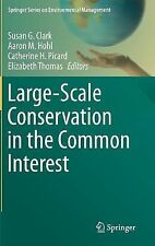 Large-Scale Conservation in the Common Interest (2014, Hardcover)