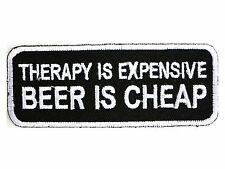 THERAPY EXPENSIVE BEER CHEAP Heavy Metal Biker Embroidered Iron On Patch 3.4""