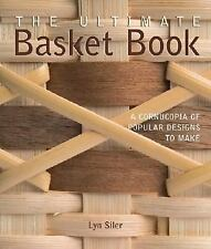 The Ultimate Basket Book: A Cornucopia of Popular Designs to Make (Diy-ExLibrary