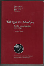 Tokugawa Ideology: Early Constructs, 1570-1680 by Herman Ooms