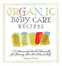Organic Body Care Recipes : 175 Homemade Herbal Formulas for G (FREE 2DAY SHIP)