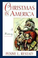 Christmas in America : A History by Penne L. Restad (1995, Hardcover)