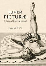 Lumen Picturae : A Classical Drawing Manual by Frederick De Wit (2011,...