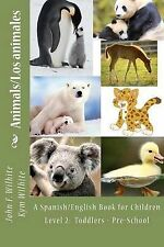 Animals Level 2: A Spanish/English Book for Children Toddlers - Pre-School by...