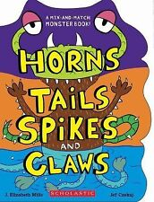 Horns, Tails, Spikes, and Claws by J. Elizabeth Mills (2012, Die Cut/Toy Book)