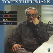 Only Trust Your Heart by Toots Thielemans (CD, Jul-2004, Concord)