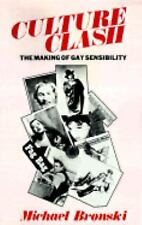 Culture Clash: The Making of Gay Sensibility Bronski, Michael Paperback