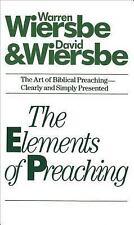 The Elements of Preaching by Wiersbe, Warren, Wiersbe, David
