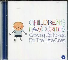 CHILDREN'S FAVOURITES GROWING UP SONGS FOR THE LITTLE ONES CD