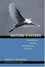Nature's Flyers: Birds, Insects, and the Biomechanics of Flight
