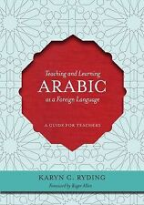 Teaching and Learning Arabic as a Foreign Language: A Guide for Teachers, Ryding