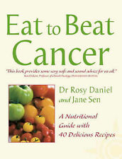 Eat to Beat Cancer: A Nutritional Guide with 40 Delicious Recipes,ACCEPTABLE Boo