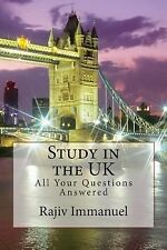 Study in the UK: All Your Questions Answered (Rajiv Immanuel's Preparing You for