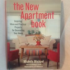 The New Apartment Book : Inspiring Ideas and Practical Projects for Decorating Y