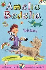 Amelia Bedelia Chapter Book #2: Amelia Bedelia Unleashed Parish, Herman Paperba