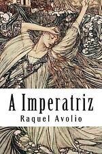 A Imperatriz by Raquel Avolio (2015, Paperback)