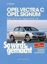 OPEL VECTRA C 2002-2008 SIGNUM CARAVAN MANUAL DE REPARACIONES SO WIRDS GEMACHT