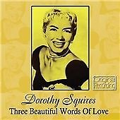 Dorothy Squires - Three Beautiful Words of Love (2012)