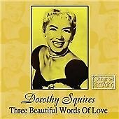Dorothy Squires - Three Beautiful Words of Love (CD, 2012)
