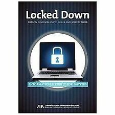 Locked Down : Information Security for Law Firms by Sharon D. Nelson, John W....