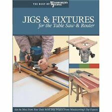 "Jigs Fixtures for Table Saw Router ""Woodworker's Journal"" Fox Cha. 9781565233256"