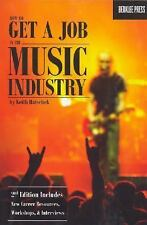 How to Get a Job in the Music Industry, Second Edition, Hatschek, Keith