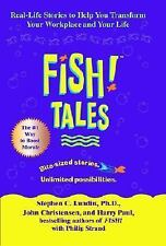Fish! Tales: Real-Life Stories to Help You Transform Your Workplace and Your Lif