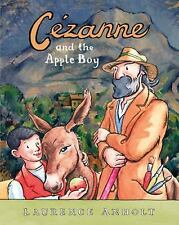 NEW - Cezanne and the Apple Boy (Anholt's Artists) by Anholt, Laurence