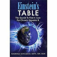 Einstein's Table: The Search To Find A Cure For Chronic Hepatitis B, Jungkind, M