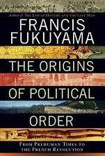 The Origins of Political Order: From Prehuman Times to the French Revo-ExLibrary