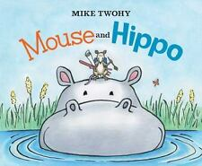 Mouse and Hippo, Twohy, Mike, New Book