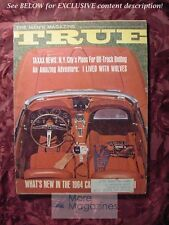 TRUE November 1963 Nov 63 1964 CARS FARLEY MOWAT 'NEVER CRY WOLF' WOLVES